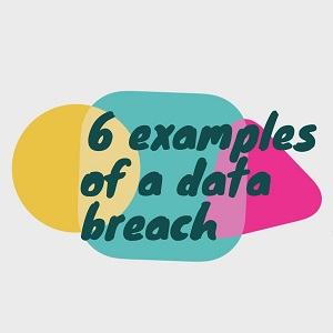 6 examples of a data breach