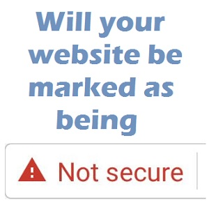 "be marked ""Not Secure"""