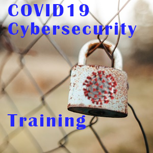 COVID19 Cybersecurity Training